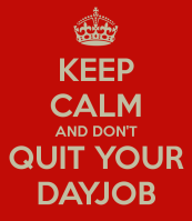 keep-calm-and-don-t-quit-your-dayjob